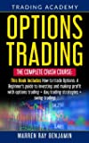 Options Trading: THE COMPLETE CRASH COURSE This Book Includes: How to trade options: A Beginners's guide to investing…