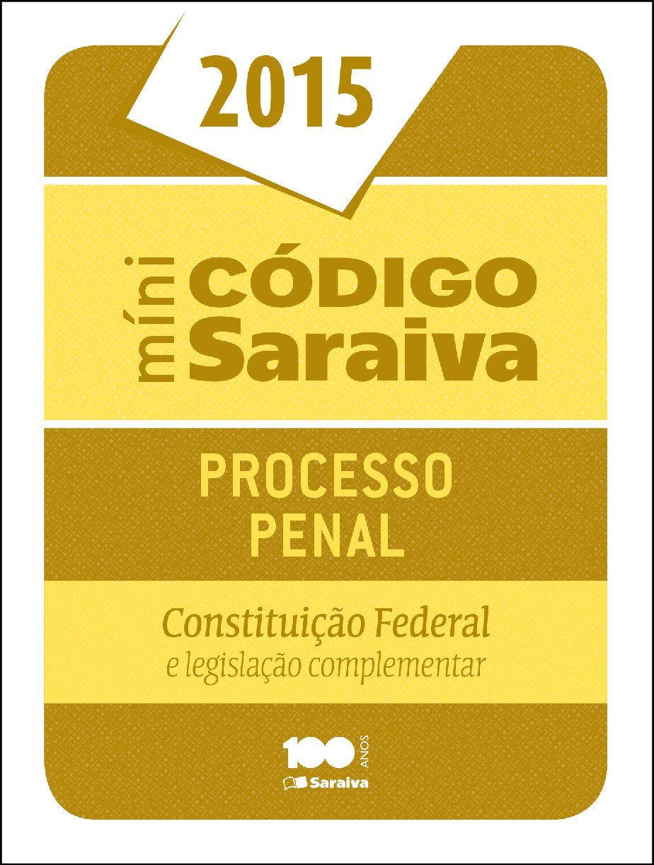 Read Online Mini C—digo de Processo Penal 2015: Constitui‹o Federal e Legisla‹o Complementar pdf