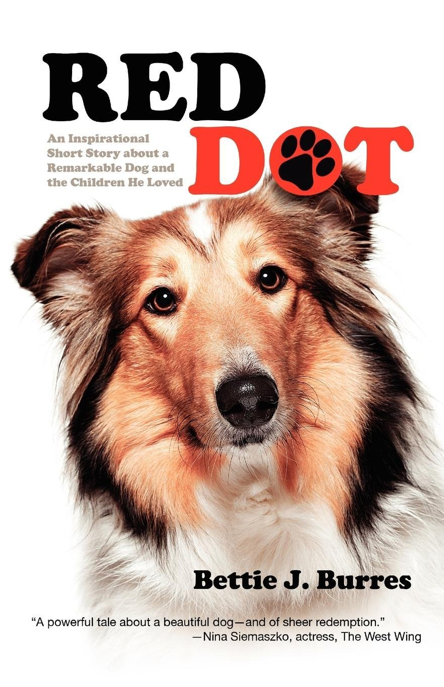 Read Online Red Dot: An Inspirational Short Story about a Dog and the Children He Loved pdf