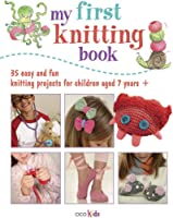 My First Knitting Book: 35 Easy And Fun Knitting