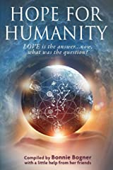 Hope for Humanity: Love is the answer...now, what was the question? Paperback