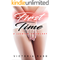 First Time: A Lesbian Anthology (Lesbian Erotica) (Erotica Themed Bundles Book 5) book cover