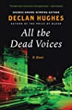 All the Dead Voices: A Novel (Ed Loy Novels)