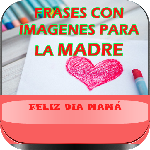Frases Para La Madre Imagenes Y Felicitaciones Para Mamá