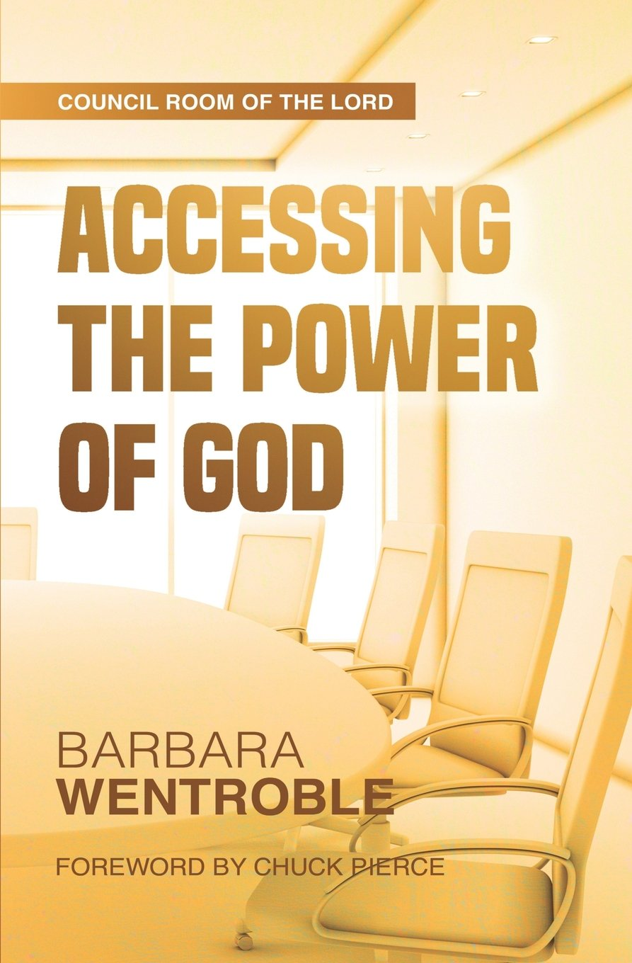 Read Online Accessing the Power of God (The Council Room of the Lord) (Volume 1) pdf epub