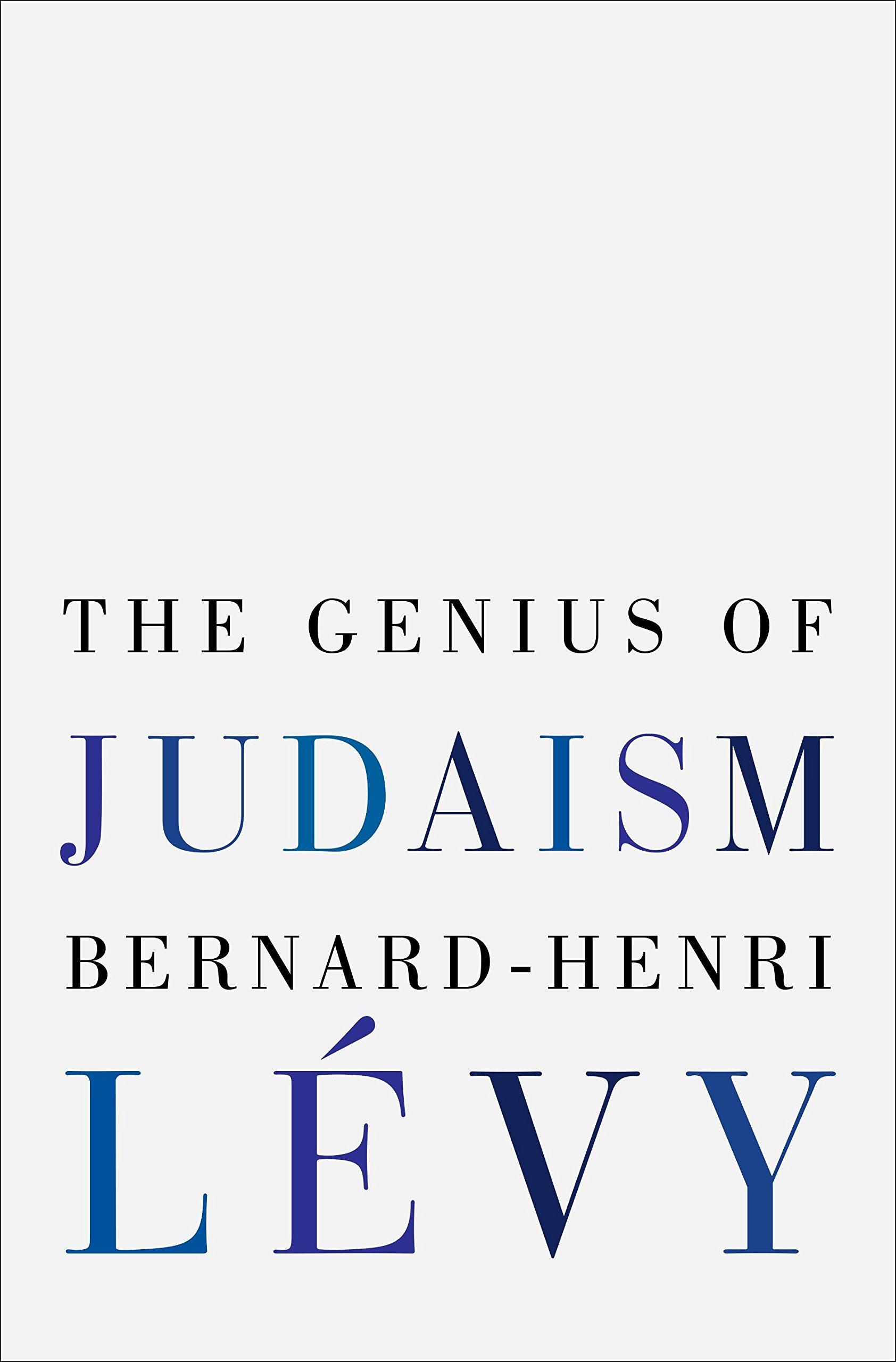 The Genius of Judaism: Bernard-Henri Lévy, Steven B. Kennedy:  9780812992724: Amazon.com: Books
