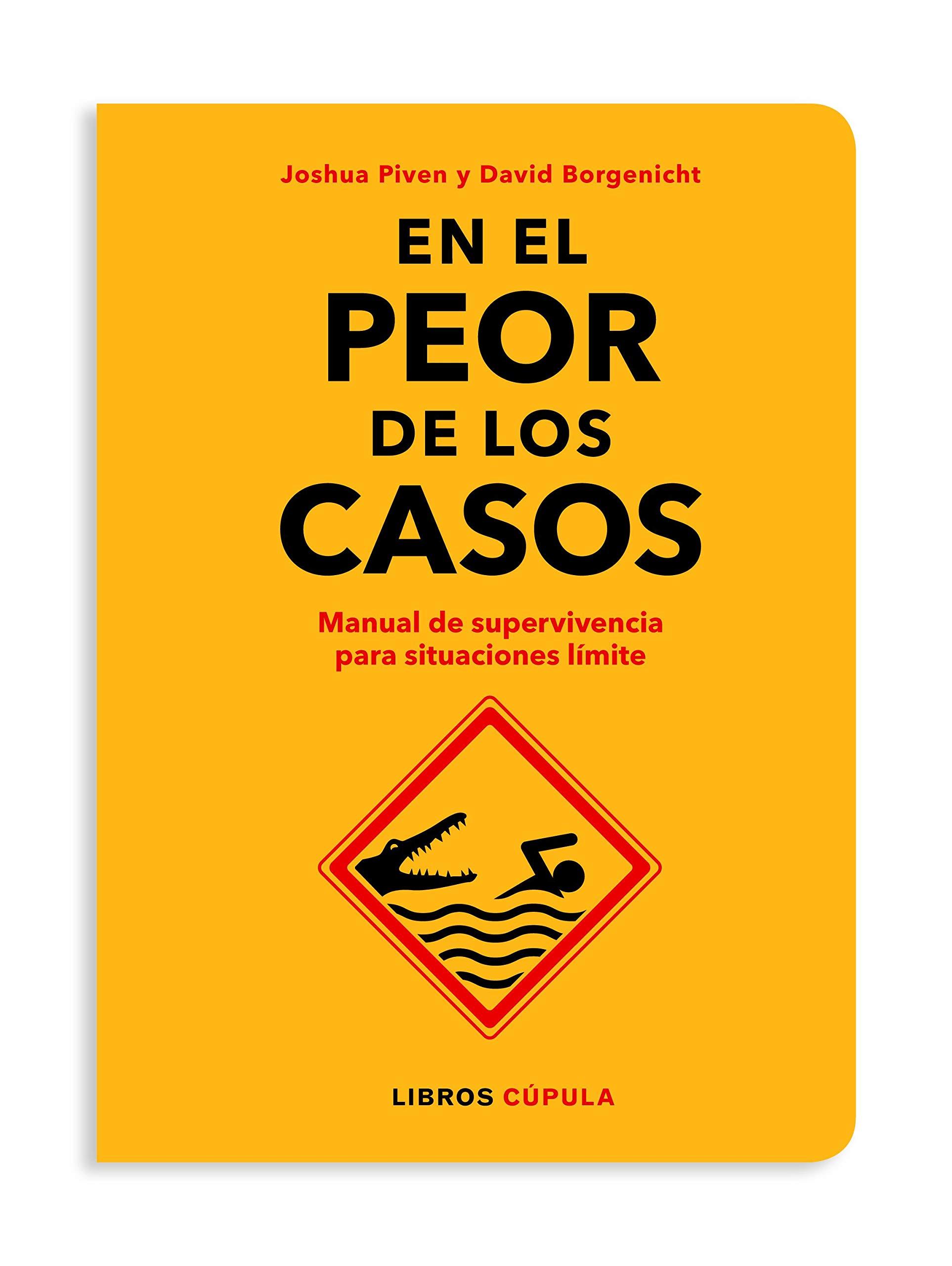 En el peor de los casos: Manual de supervivencia para situaciones límite (Varios)