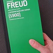 Freud (1900) - Obras completas volume 4: A interpretação