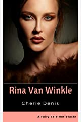 Rina Van Winkle: A Sexy, Funny Fairy Tale (Fairy Tale Hot-Flash Book 3) Kindle Edition