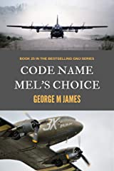 Code Name Mel's Choice (Secret Warfare & Counter-terrorism Operations Book 25) Kindle Edition