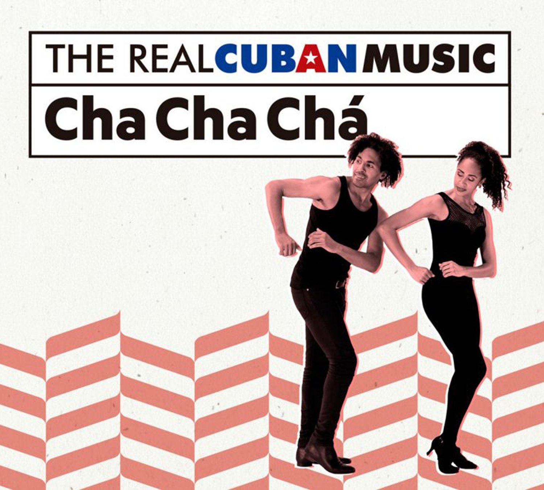The Real Cuban Music Cha Cha Chá Remasterizado