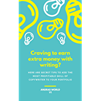 Craving to earn extra money with writing? Here are secret tips to add the most profitable skill of copywriter to your portfolio (English Edition)