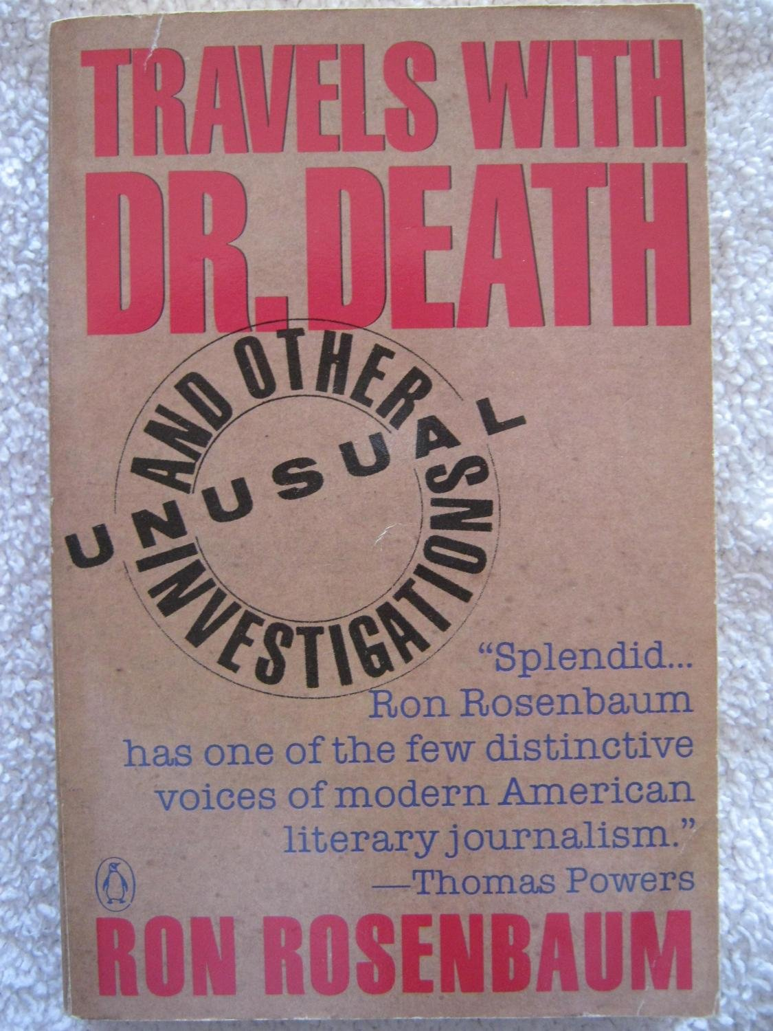 Travels with Dr. Death And Other Unusual Investigations ...