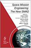 Space Mission Engineering: The New SMAD (Space Technology Library, Vol. 28)