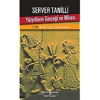 Yüzyılların Gerçeği ve Mirası 1. Cilt: İlkçağ: Doğu, Yunan, Roma