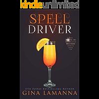 Spelldriver (The Magic & Mixology Mystery Series Book 6)