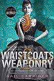 Waistcoats & Weaponry (Finishing School (3))