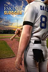 The Eskimo Slugger (The Austin Trilogy Book 3) Kindle Edition