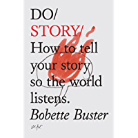 Do Story: How to tell your story so the world listens (Do Books Book 5) (English Edition)