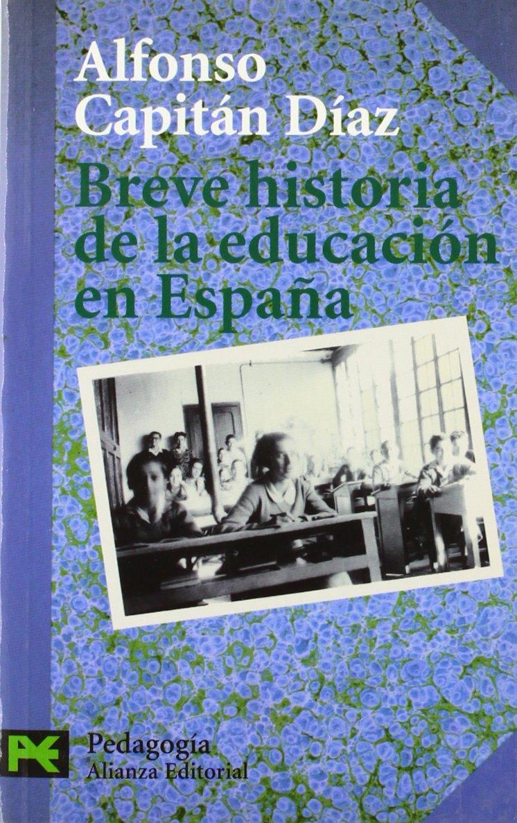 Breve historia de la educación en España: 3301 El libro de bolsillo - Ciencias sociales: Amazon.es: Capitán Díaz, Alfonso: Libros