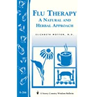 Flu Therapy: A Natural and Herbal Approach: (A Storey Country Wisdom Bulletin A-...