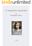 LE APPARENZE MANIPOLATE