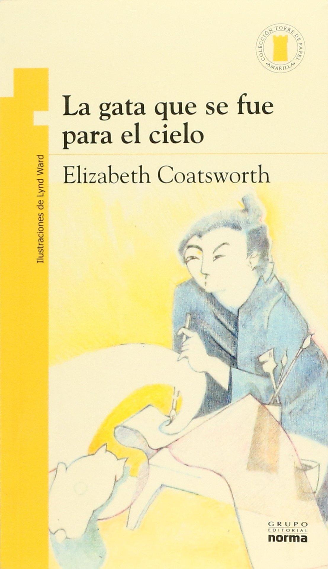 LA GATA QUE SE FUE PARA EL CIELO: ELIZABETH COATZWORHT ...