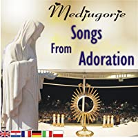 Medjugorje - songs from Adoration