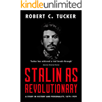 Stalin as Revolutionary: A Study in History and Personality, 1879-1929