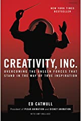 Creativity, Inc.: Overcoming the Unseen Forces That Stand in the Way of True Inspiration Kindle Edition
