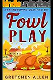 Fowl Play: A Friendsgiving Cozy Mystery