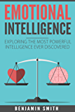 Emotional Intelligence: Exploring the Most Powerful  Intelligence Ever Discovered (English Edition)