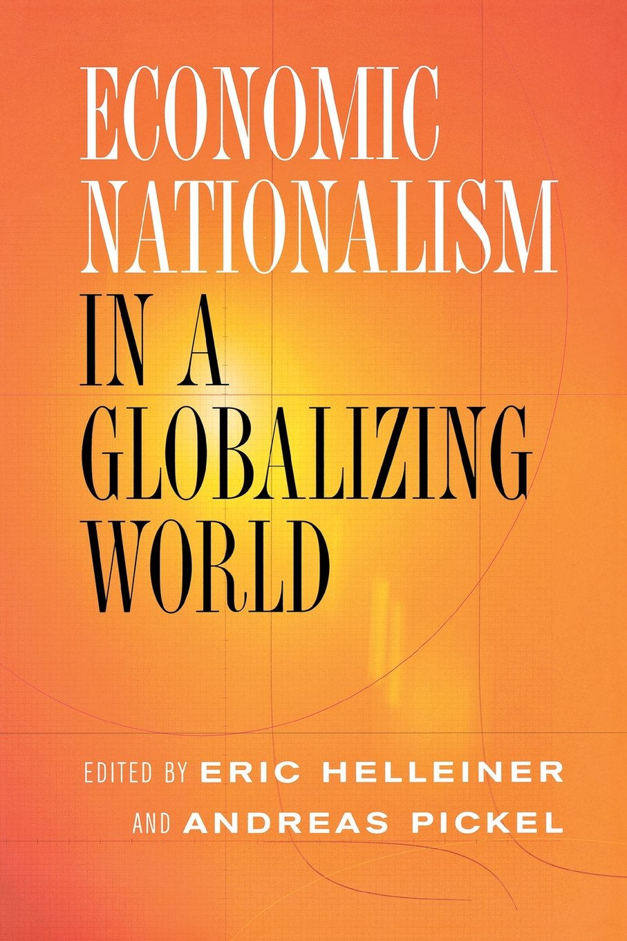 Economic Nationalism in a Globalizing World (Cornell Studies in Political Economy) PDF ePub fb2 ebook