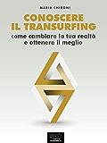 Conoscere il Transurfing: Come cambiare la tua realtà e ottenere il meglio
