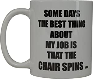 Funny Work Coffee Mug Some Days Chair Spins Novelty Cup Gift For Men Women Office Party Employee Boss Coworkers