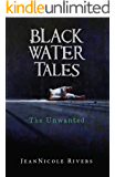 The Unwanted (Black Water Tales Book 2)