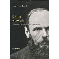 Critica E Profecia - A Filosofia Da Religiao Em Dostoievski