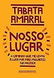 Nosso Lugar - O caminho que me levou a luta por mais mulheres na politica (Em Portugues do Brasil)