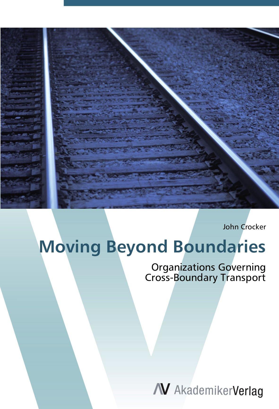 Download Moving Beyond Boundaries: Organizations Governing  Cross-Boundary Transport PDF