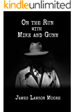 ON THE RUN WITH MIKE AND GUNN: A THRILLER