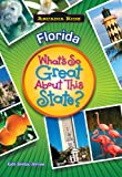 FLORIDA What's So Great About This State (Arcadia Kids)