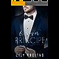O Amor do Príncipe: Série Homens Dominantes - Livro 1