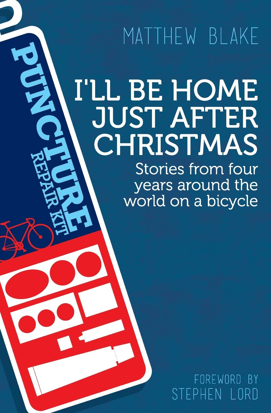 Uncategorized Christmas Stories From Around The World ill be home just after christmas stories from four years around the world on a bicycle amazon co uk matthew blake 9781909192