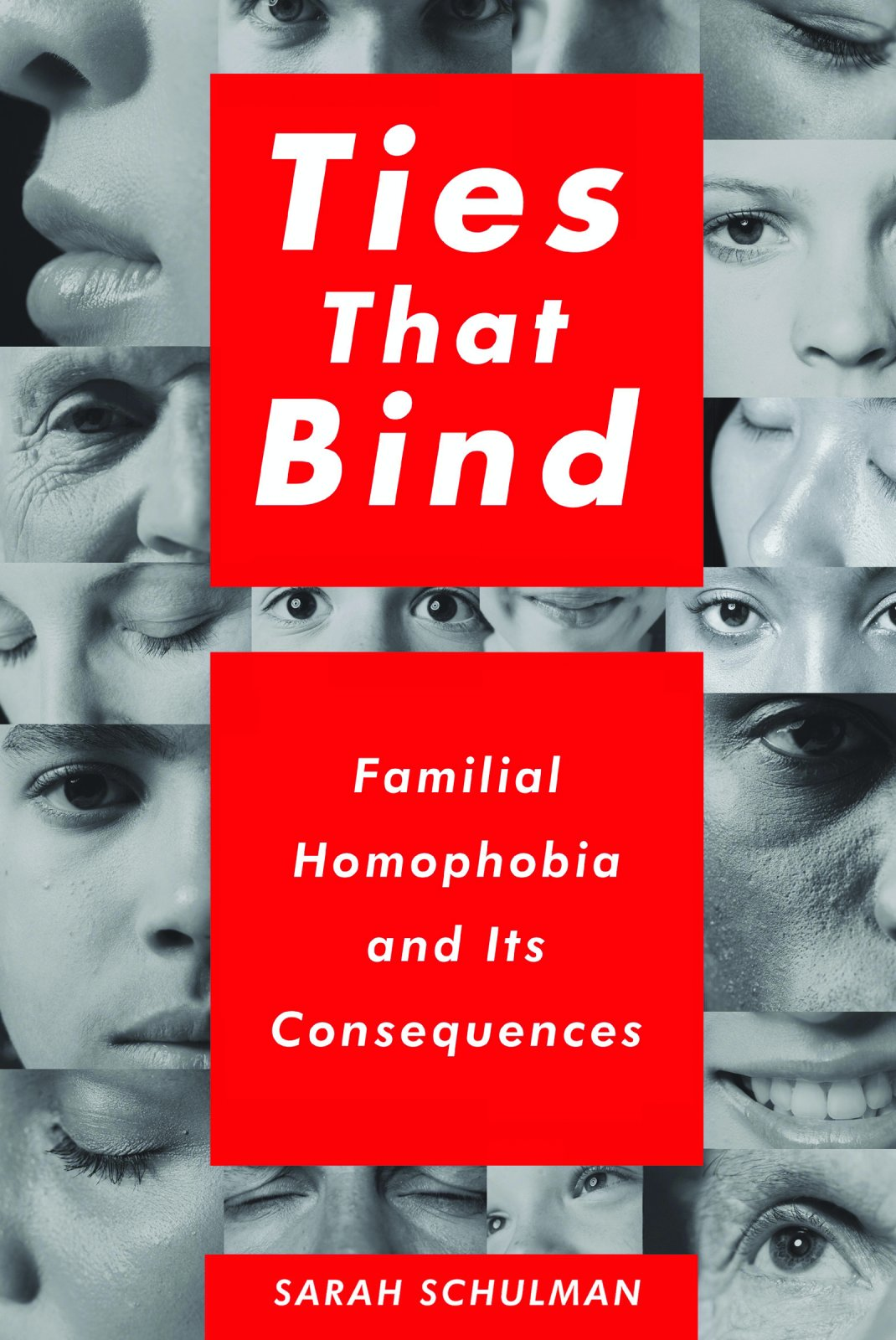 Ties That Bind: Familial Homophobia and Its Consequences PDF
