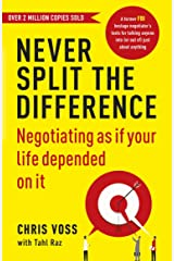 Never Split the Difference: Negotiating as if Your Life Depended on It Kindle Edition