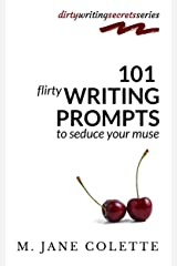 101 Flirty Writing Prompts to Seduce Your Muse Kindle Edition