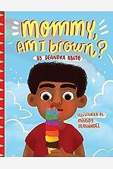 Mommy, Am I Brown? Paperback