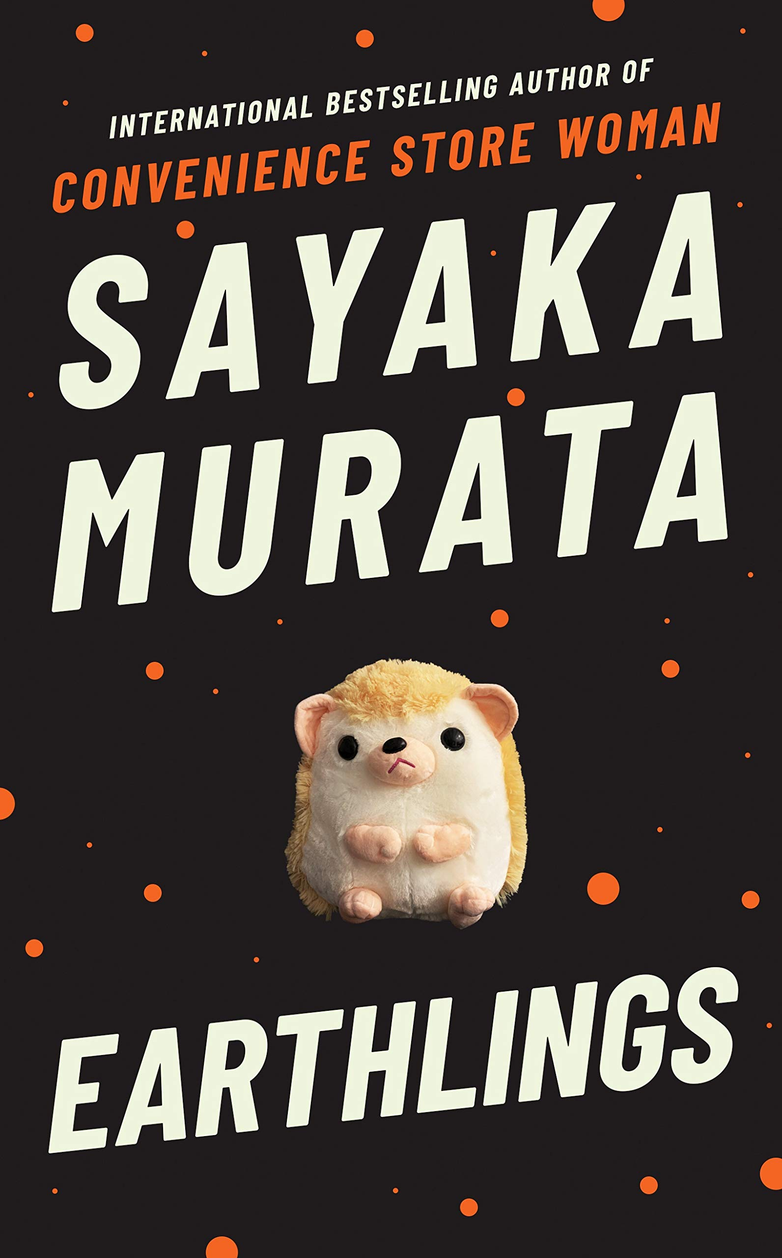 Earthlings: Amazon.co.uk: Sayaka Murata: 9781783785674: Books