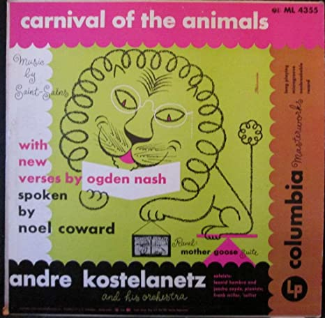 Carnival Of The Animals: With New Verses by Ogden Nash