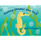 Sunny Under the Sea (God's Lessons for Little Kids Book 1)
